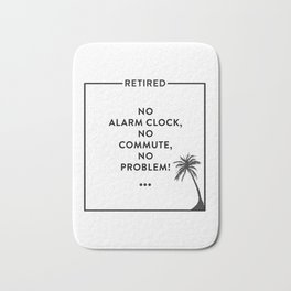 Retirement Funny Retired Design For Retirees Bath Mat
