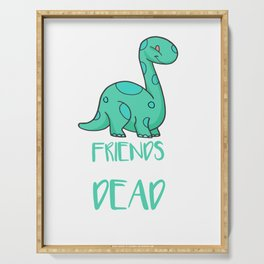 Cute All My Friends Are Dead Dinosaur Serving Tray