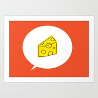 cheese Art Prints featuring cheese by ariel kotzer
