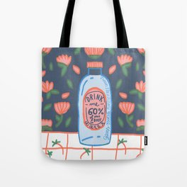 drink me - Remember to drink water, our body is 60% H2O Tote Bag