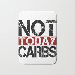 Keto Diet Not Today Carbs Ketosis Lifestyle LCHF Diet Bath Mat