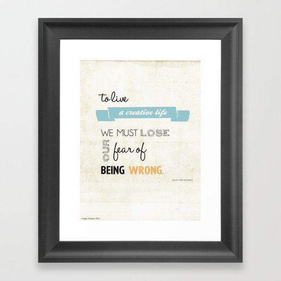 To live a creative life you must... Framed Art Print