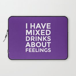 I HAVE MIXED DRINKS ABOUT FEELINGS (Purple) Laptop Sleeve