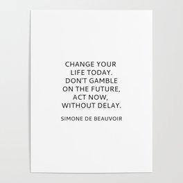 Simone de Beauvoir - CHANGE YOUR LIFE TODAY Poster
