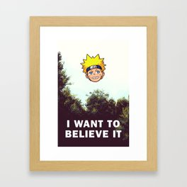 I Want To Believe It Framed Art Print