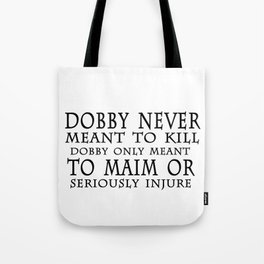Dobby Only Meant Tote Bag