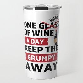One bottle of wine a day keep grumpy away Travel Mug