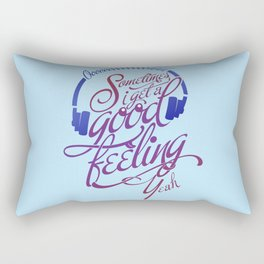 Sometimes I Get A Good Feeling Rectangular Pillow