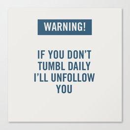 Warning! Tumblr. Canvas Print