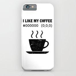 I Like My Coffee Black Hex Code RGB Programmer Graphic Designer Nerd Funny iPhone Case