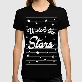 Watch The Stars, motivational, inspirational, positive quote, black version T-shirt