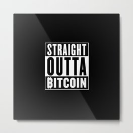 Straight Outta Bitcoin Metal Print