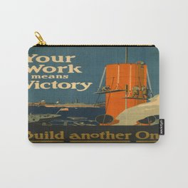 Vintage poster - Your Work Means Victory Carry-All Pouch