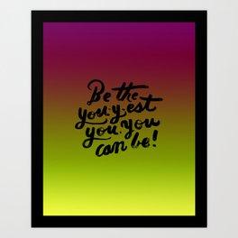 You - Inspiration Print Art Print