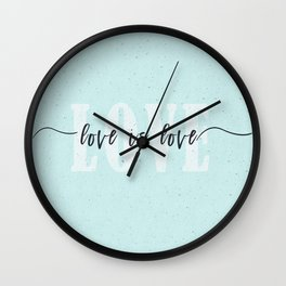 Love is Love 2 Wall Clock