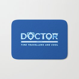 DOCTOR (Time Travellers Are Cool) Bath Mat