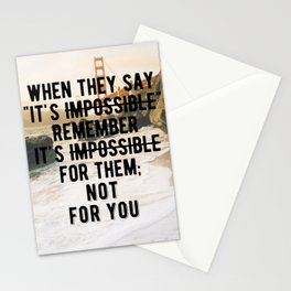 Motivational - It's impossible for them. Not For you. Stationery Cards
