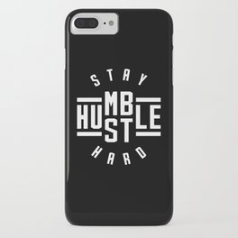 Stay Humble Hustle Hard iPhone Case