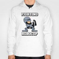 robocop Hoodies featuring Fighting Robocop by Buby87