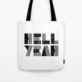Hell Yeah motivational black and white yeh modern typographic quote poster canvas wall home decor Tote Bag