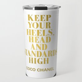 Keep Your Heels, Head And Standards High Digital Print Instant Travel Mug