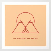 The Mountains Are Waiting Art Print