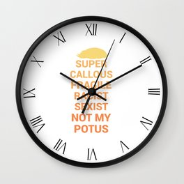 Not My POTUS Wall Clock