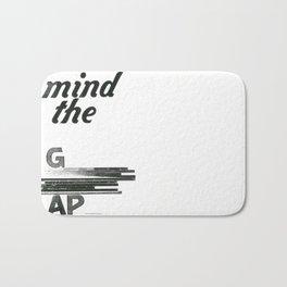 mind the gap Bath Mat