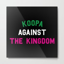 KOOPA AGAINST THE KINGDOM Metal Print