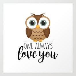 Owl Always Love You Kunstdrucke