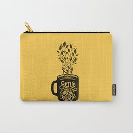 GET UP AND GROW YOUR DREAMS Carry-All Pouch