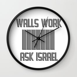 Walls Work, Ask Israel Wall Clock