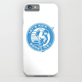 Lets Kick Some Ice wb iPhone Case