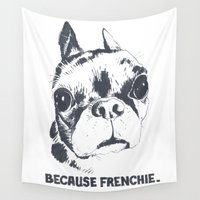 frenchie Wall Tapestries featuring Because Frenchie by Scout McDougal