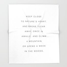 Keep close to nature Throw Blanket