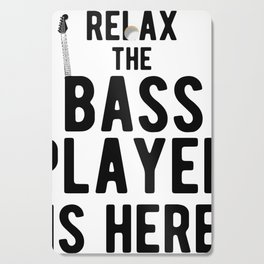 Relax The Bass Player Is Here - Funny Guitarist Cutting Board