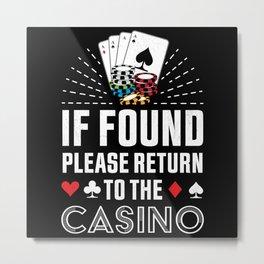 Return to the Casino Poker Gambling Gift Metal Print