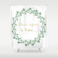 once upon a  time Shower Curtains featuring Once Upon a Time by Sarah314