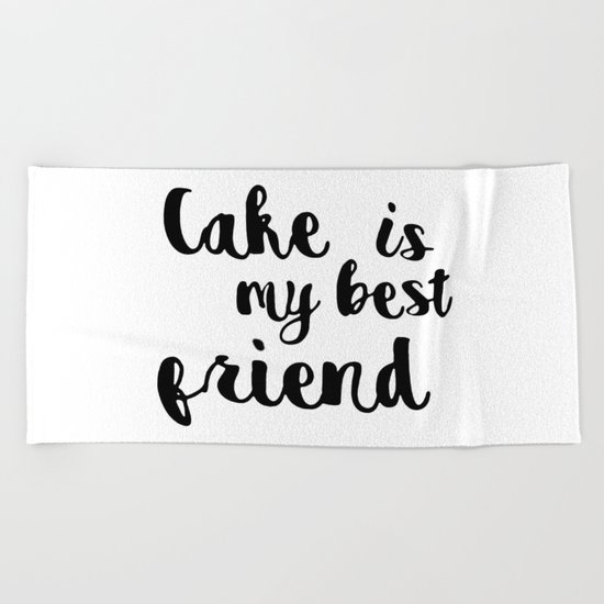 Cake is my best friend Beach Towel