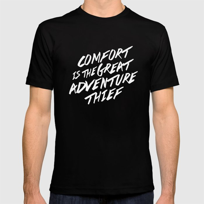 Comfort is the Great Adventure Thief T-shirt