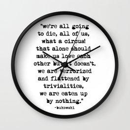 Charles Bukowski Quote Circus Wall Clock