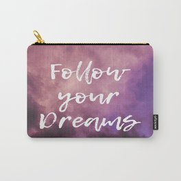 Follow Your Dreams Sky Carry-All Pouch
