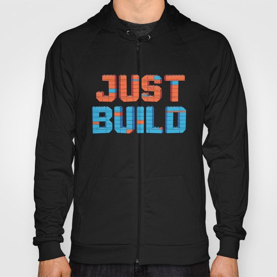 Just Build Hoody