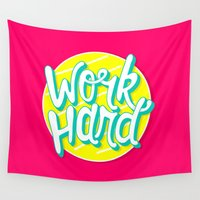 work hard Wall Tapestries featuring Work Hard by Chelsea Herrick