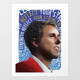 Reflect You Strength (Beto O'Rourke) Art Print