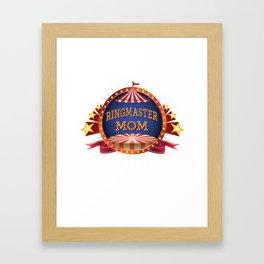 Ringmaster Mom 01 Framed Art Print