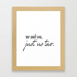 me and you, just us two. Framed Art Print