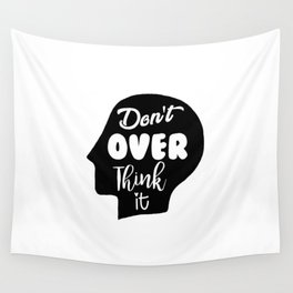 Don't Overthink It Wall Tapestry