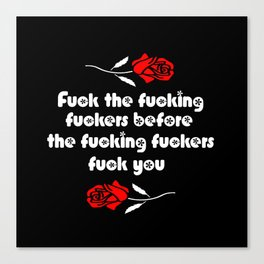 fuck the fucking fuckers funny sarcasm quote Canvas Print