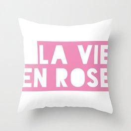 La vie en rose Throw Pillow